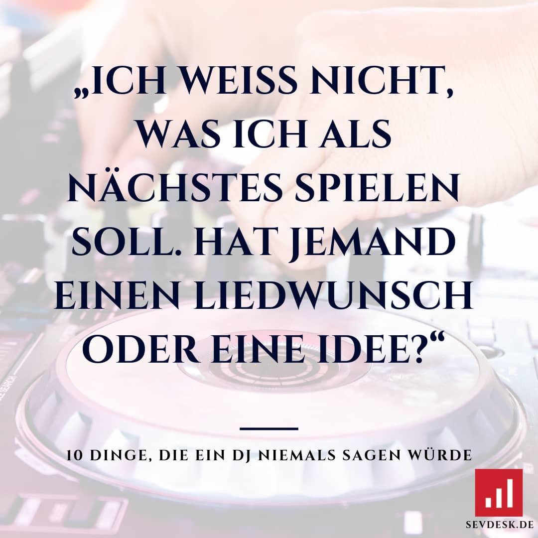 10-Dinge-die-ein-DJ-niemals-sagen-wuerde-3