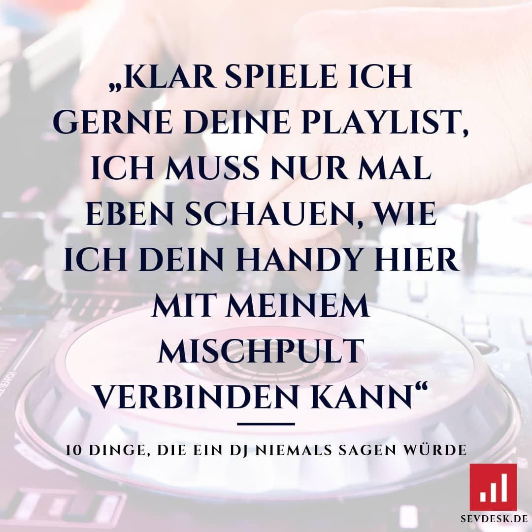 10-Dinge-die-ein-DJ-niemals-sagen-wuerde-4