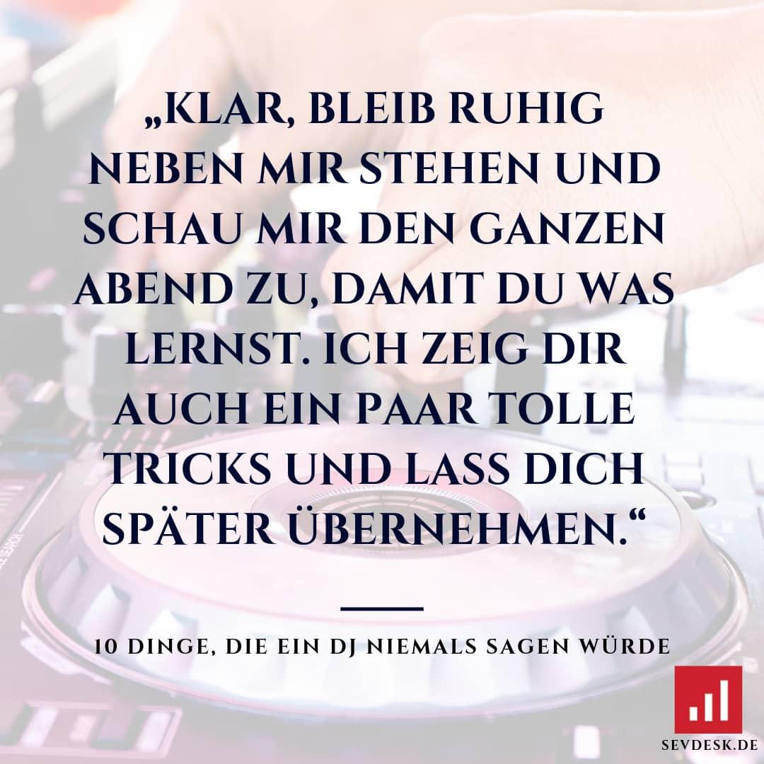 10-Dinge-die-ein-DJ-niemals-sagen-wuerde-6