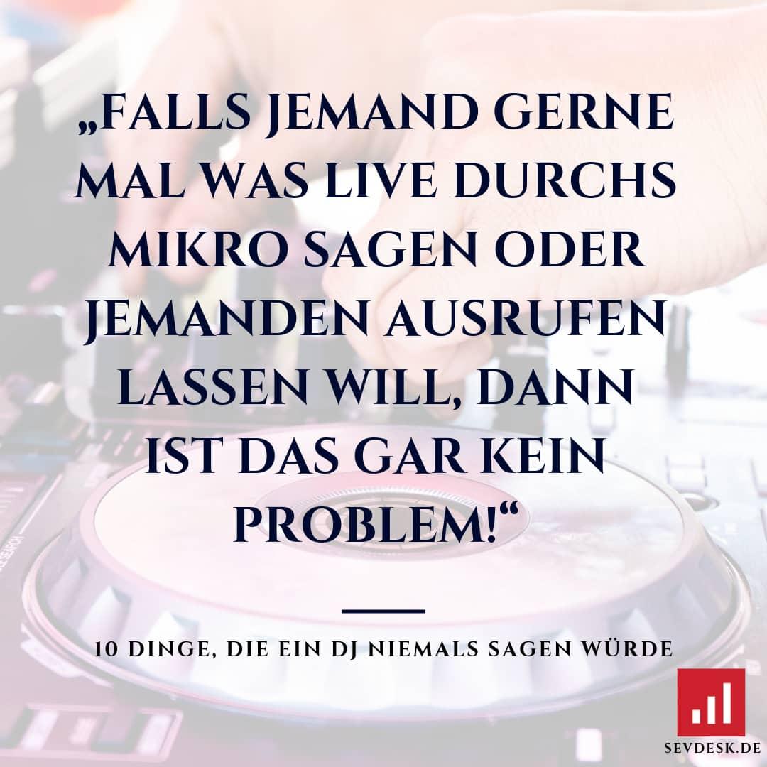 10-Dinge-die-ein-DJ-niemals-sagen-wuerde-8