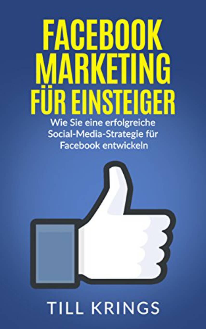 Facebook Marketing für Einsteiger von Till Krings